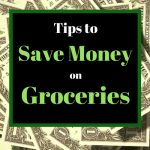 Money in background, tips to save money on groceries
